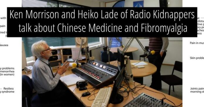 Ken Morrison and Heiko Lade of Radio Kidnappers talk about Chinese medicine for Fibromyalgia