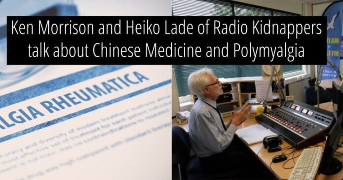 Ken Morrison and Heiko Lade of Radio Kidnappers talk about Chinese medicine for Polymyalgia